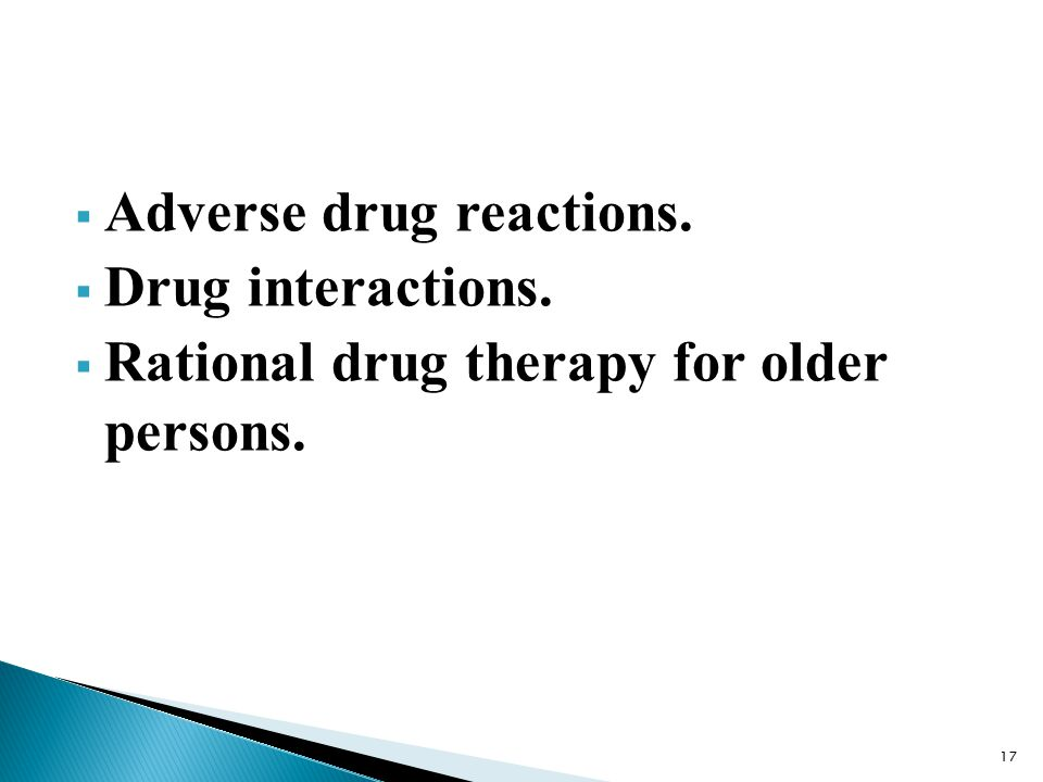  Adverse drug reactions.  Drug interactions.  Rational drug therapy for older persons. 17