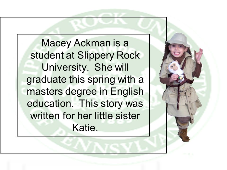 Macey Ackman is a student at Slippery Rock University.