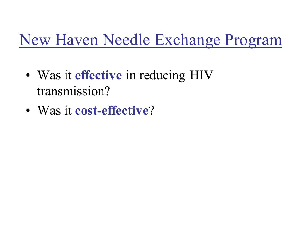 New Haven Needle Exchange Program Was it effective in reducing HIV transmission.