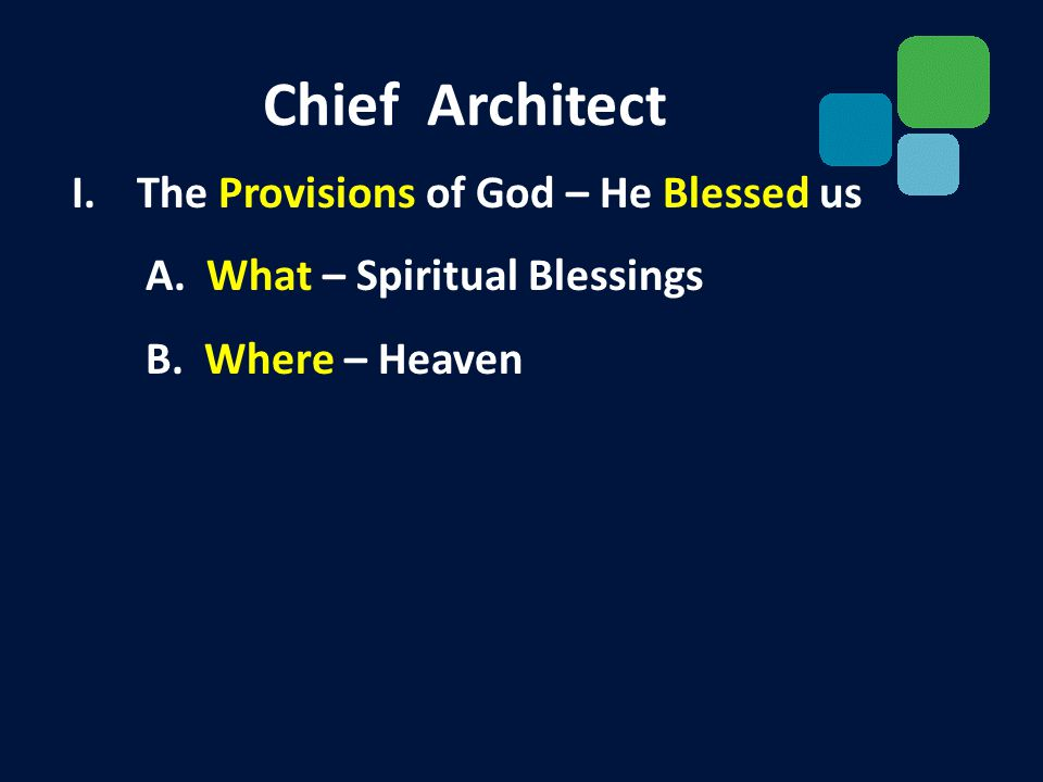 I.The Provisions of God – He Blessed us A. What – Spiritual Blessings B.