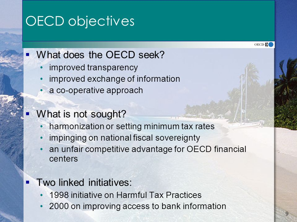 9 OECD objectives  What does the OECD seek.