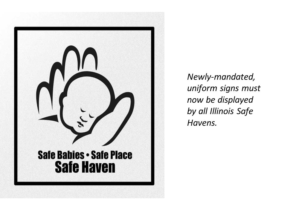 Resources In partnership with the Department of Children and Family Services (DCFS), the Save Abandoned Babies Foundation offers the following resources: Posters, brochures, information cards An informational website: www.SaveAbandonedBabies.org Teacher's Kit 31