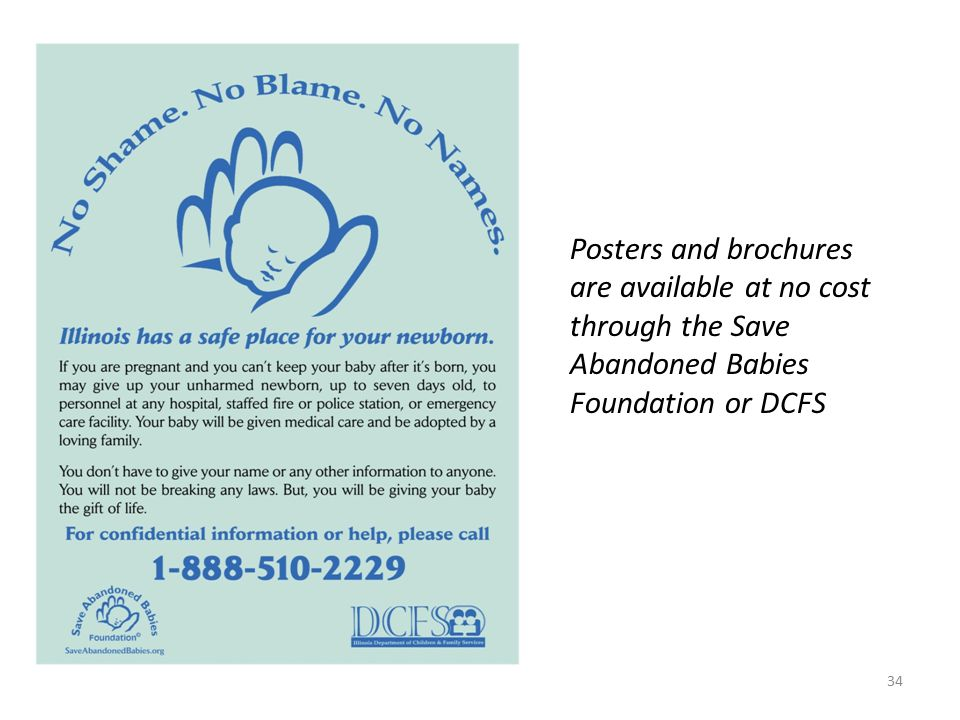35 Double-sided cards are available at no cost through the Save Abandoned Babies Foundation or DCFS