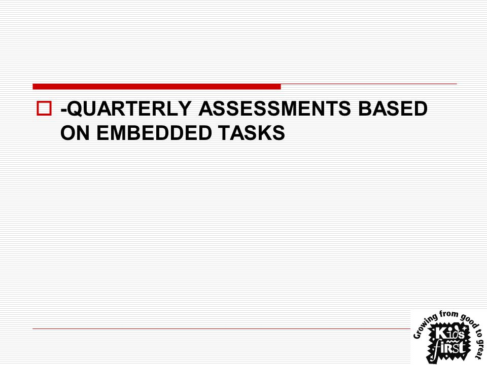  -QUARTERLY ASSESSMENTS BASED ON EMBEDDED TASKS