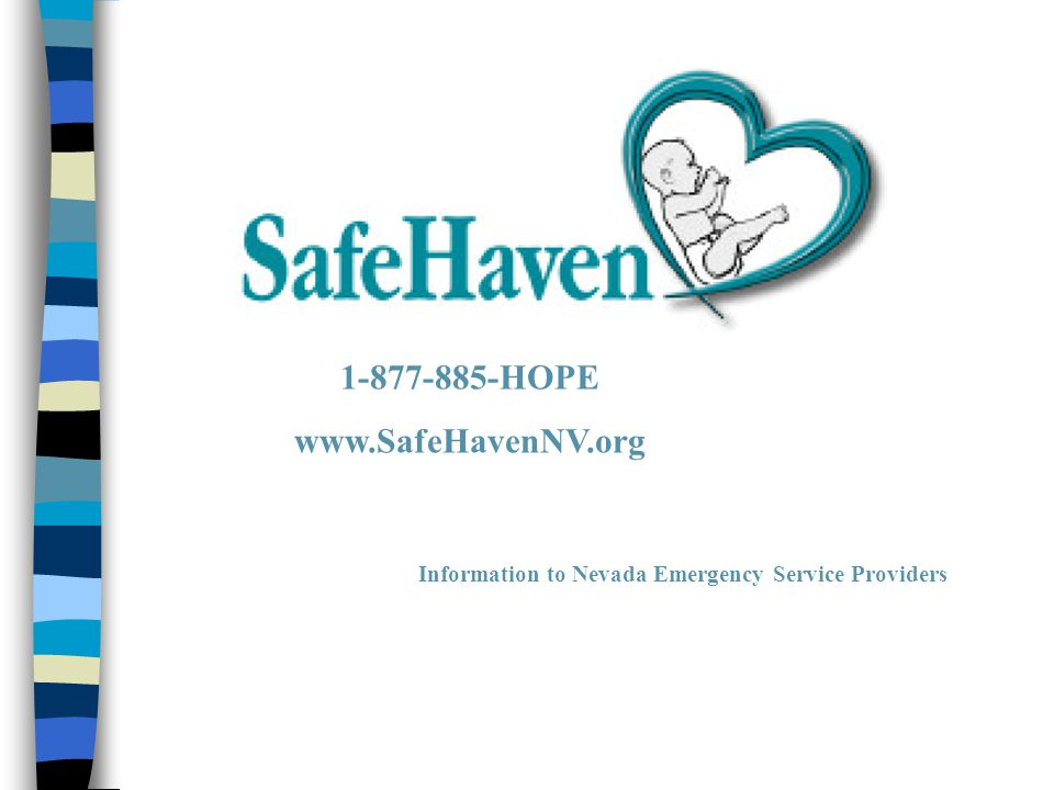 Information to Nevada Emergency Service Providers 1-877-885-HOPE www.SafeHavenNV.org
