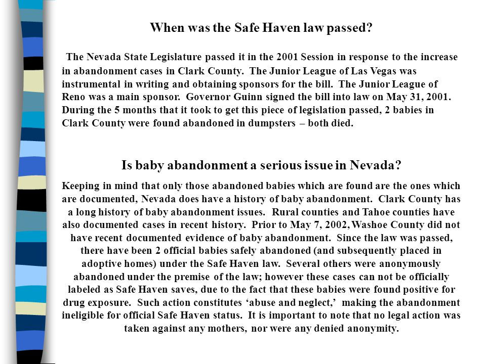 When was the Safe Haven law passed? The Nevada State Legislature passed it in the 2001 Session in response to the increase in abandonment cases in Cla