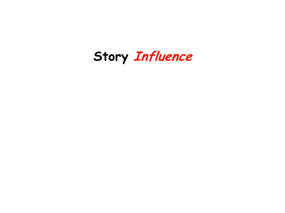 Story Influence