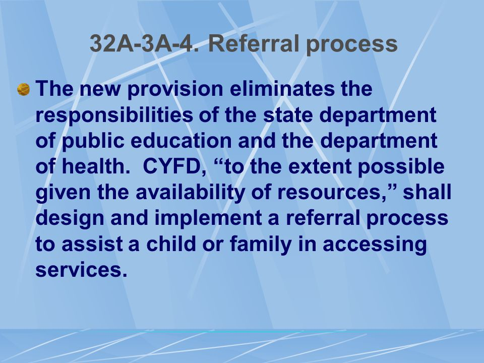 32A-3A-4. Referral process The new provision eliminates the responsibilities of the state department of public education and the department of health.