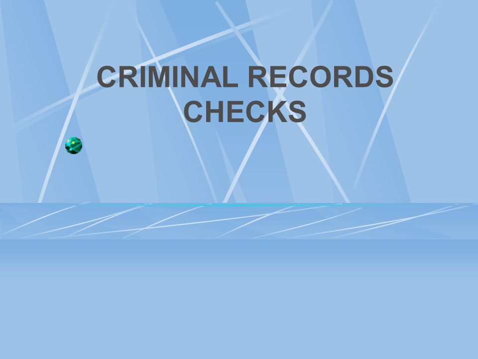CRIMINAL RECORDS CHECKS