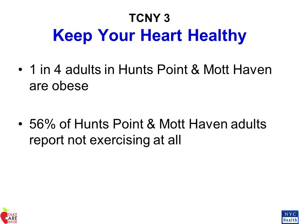 1 in 4 adults in Hunts Point & Mott Haven are obese 56% of Hunts Point & Mott Haven adults report not exercising at all