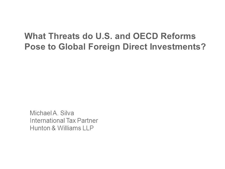 What Threats do U.S. and OECD Reforms Pose to Global Foreign Direct Investments.