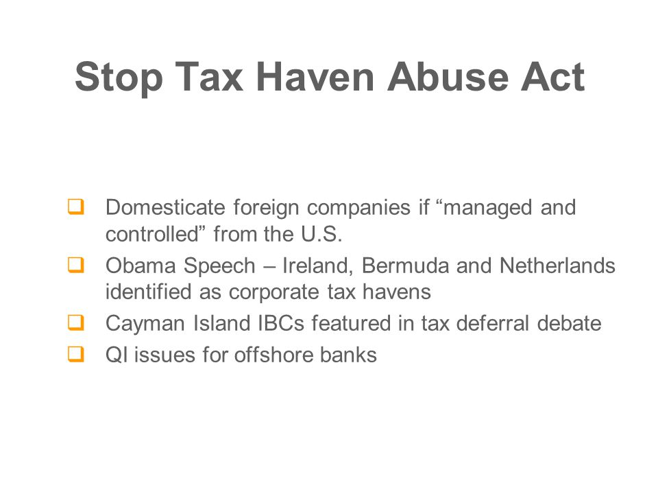  Domesticate foreign companies if managed and controlled from the U.S.