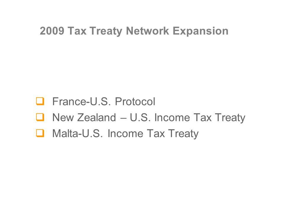  France-U.S. Protocol  New Zealand – U.S. Income Tax Treaty  Malta-U.S.