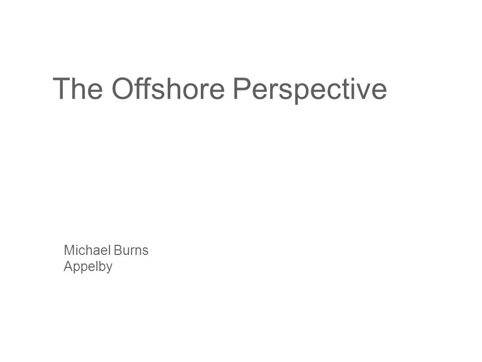 The Offshore Perspective Michael Burns Appelby