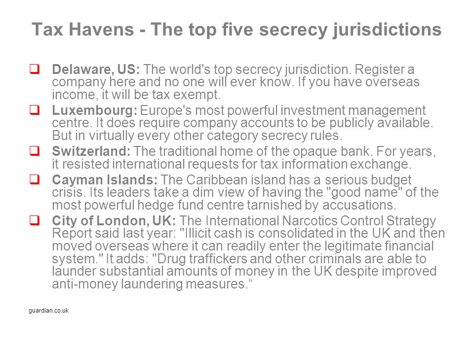Tax Havens - The top five secrecy jurisdictions  Delaware, US: The world s top secrecy jurisdiction.