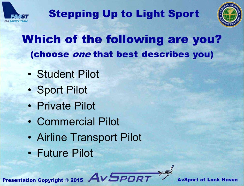 AvSport of Lock Haven Stepping Up to Light Sport Presentation Copyright © 2015