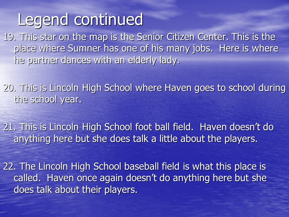Legend continued 19. This star on the map is the Senior Citizen Center.