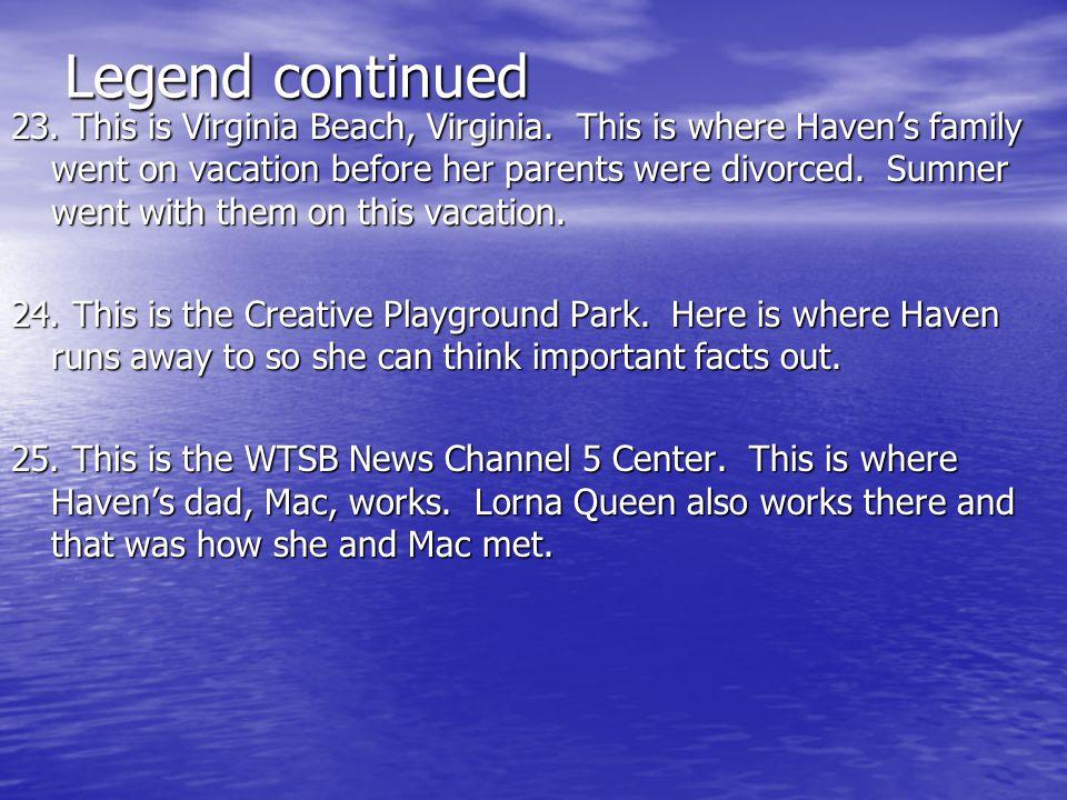 Legend continued 23. This is Virginia Beach, Virginia.