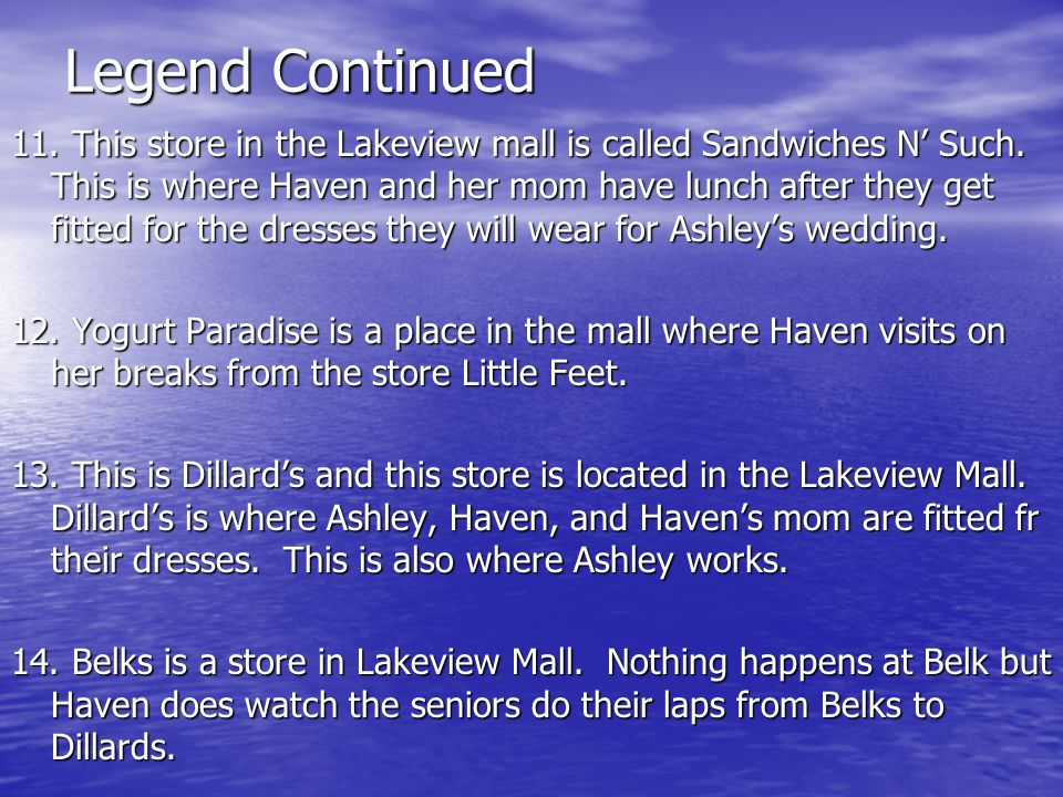 Legend Continued 11. This store in the Lakeview mall is called Sandwiches N' Such.
