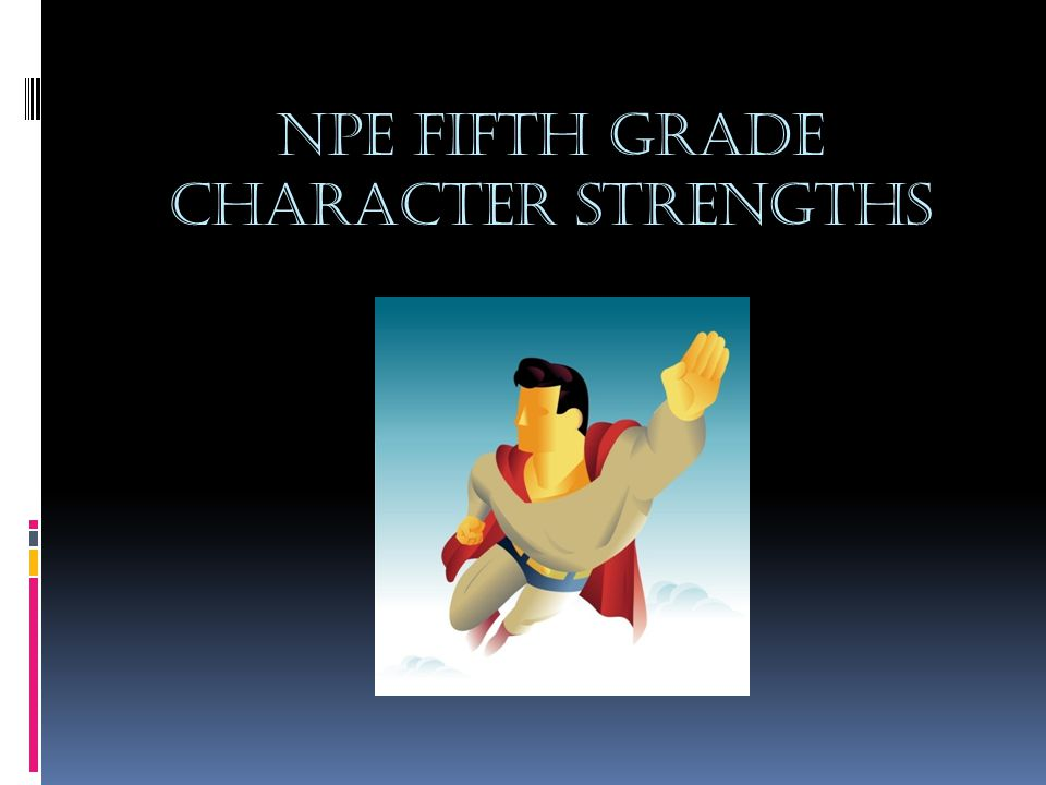 NPE Fifth Grade Character strengths