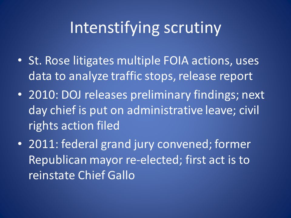 Intenstifying scrutiny St. Rose litigates multiple FOIA actions, uses data to analyze traffic stops, release report 2010: DOJ releases preliminary fin