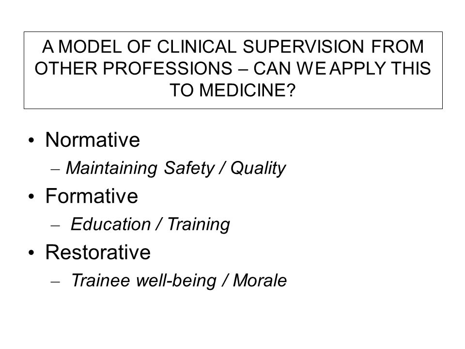 A MODEL OF CLINICAL SUPERVISION FROM OTHER PROFESSIONS – CAN WE APPLY THIS TO MEDICINE.