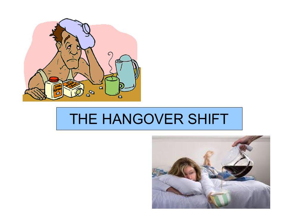 THE HANGOVER SHIFT
