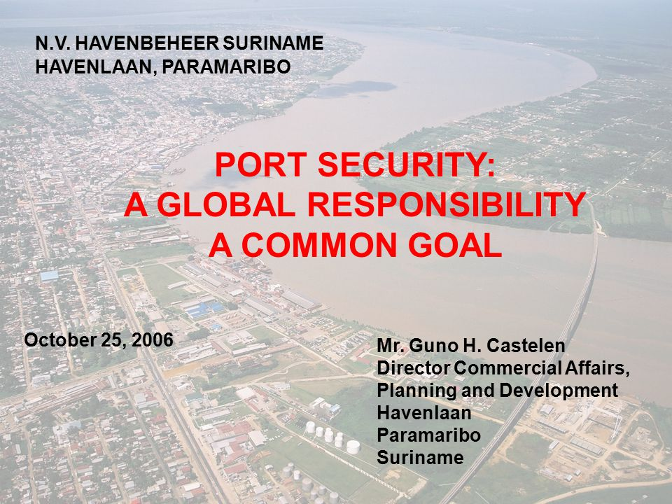 PORT SECURITY: A GLOBAL RESPONSIBILITY A COMMON GOAL N.V.