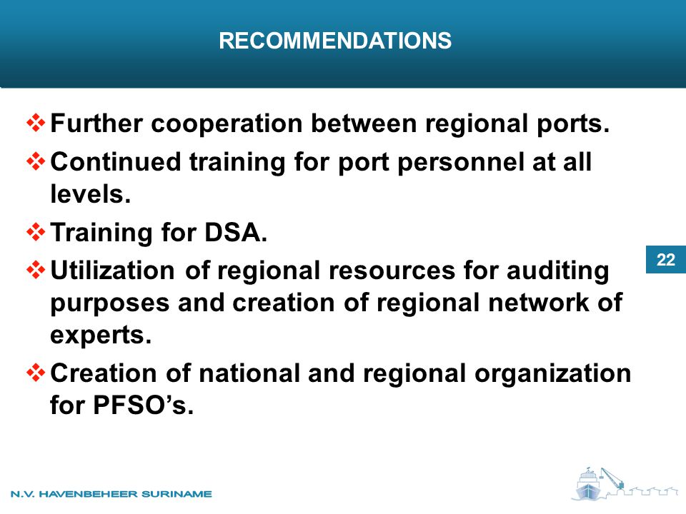 RECOMMENDATIONS 22  Further cooperation between regional ports.