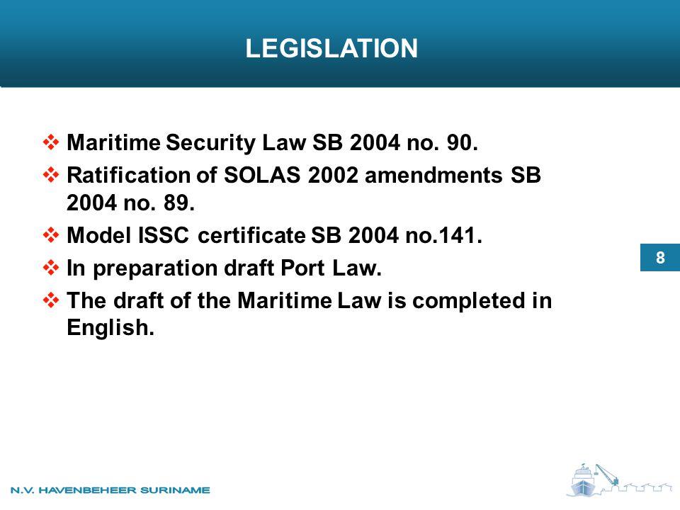 LEGISLATION  Maritime Security Law SB 2004 no. 90.
