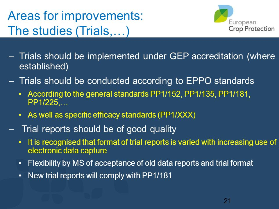 –Trials should be implemented under GEP accreditation (where established) –Trials should be conducted according to EPPO standards According to the gen