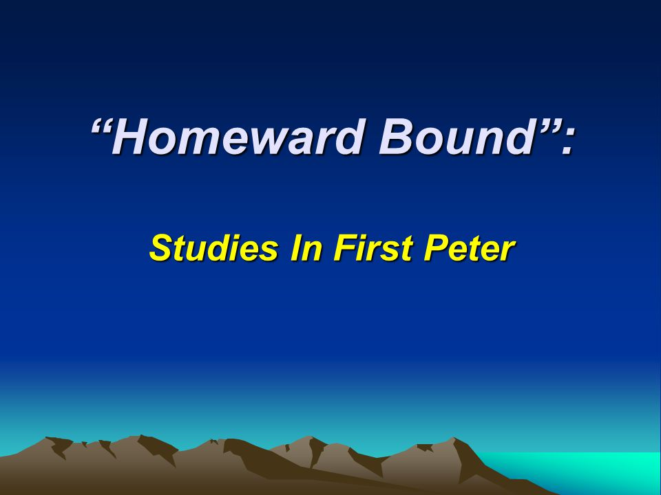 Homeward Bound : Lesson 1: Who We Are, Where We Are Going Lesson 2: Staying Clean In A Dirty World Lesson 3: Real Christianity In The Real World Lesson 4: When The Going Gets Tough… Lesson 5: My Family In Christ – My Safe Haven