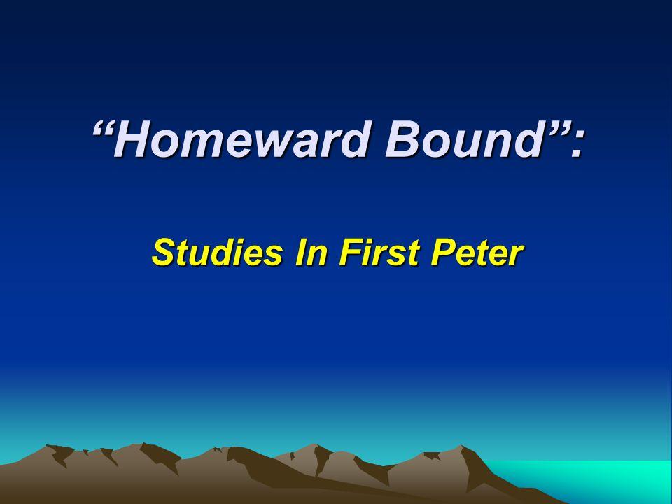Homeward Bound : Studies In First Peter