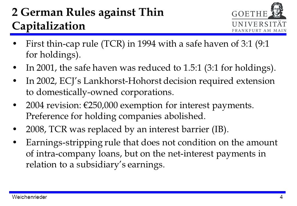 4 First thin-cap rule (TCR) in 1994 with a safe haven of 3:1 (9:1 for holdings).
