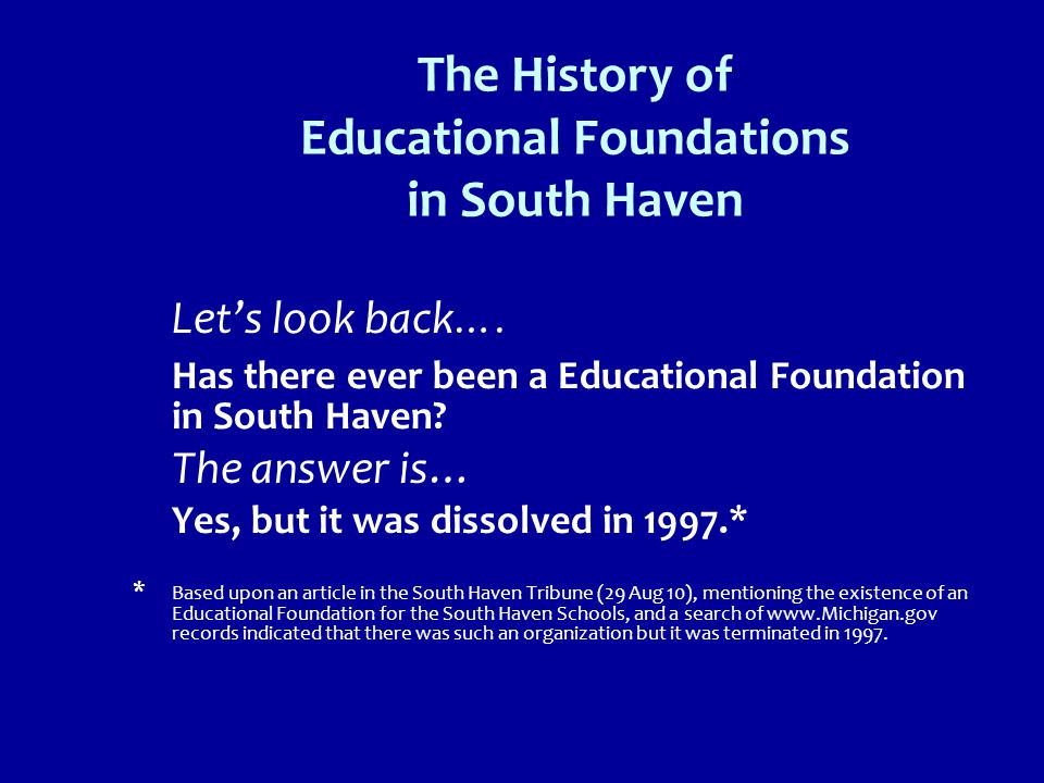 The History of Educational Foundations in South Haven Let's look back ….