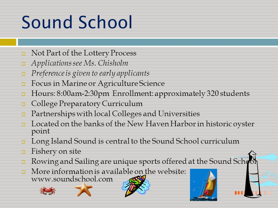 Sound School  Not Part of the Lottery Process  Applications see Ms.