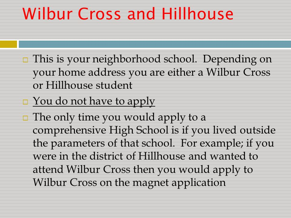 Wilbur Cross and Hillhouse  This is your neighborhood school.