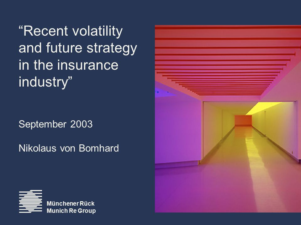 2 Munich Re Content –Volatility and capital conditions –Consequences for strategy –Who will be the future winners?