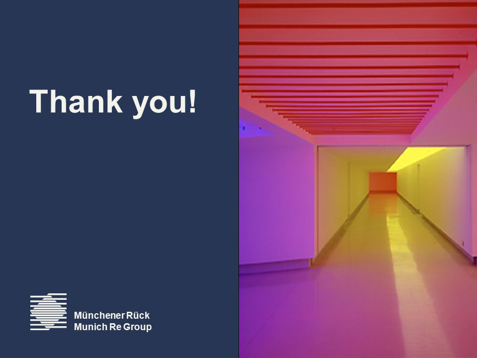 Thank you! Münchener Rück Munich Re Group