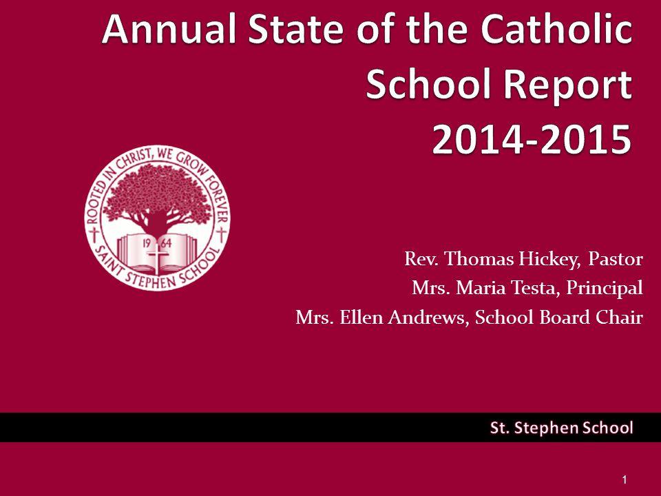 Rev. Thomas Hickey, Pastor Mrs. Maria Testa, Principal Mrs. Ellen Andrews, School Board Chair 1