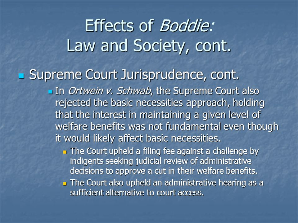 Effects of Boddie Law and Society, cont. Effects of Boddie: Law and Society, cont.