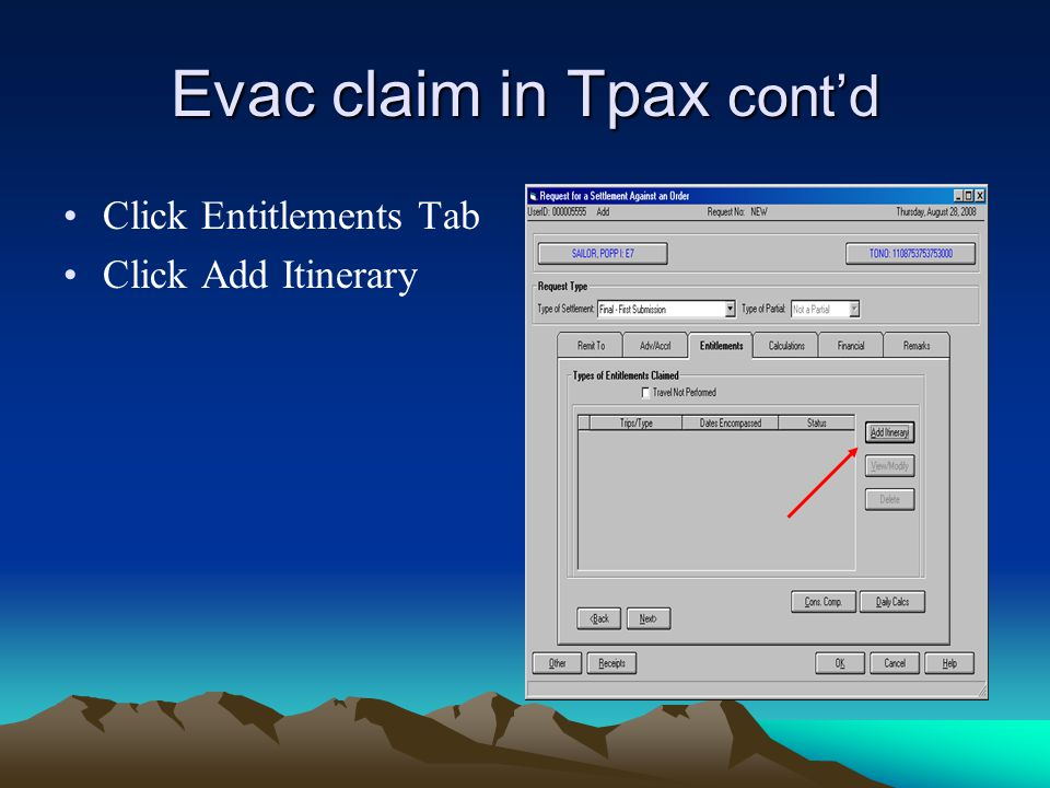 Evac claim in Tpax cont'd Click Entitlements Tab Click Add Itinerary