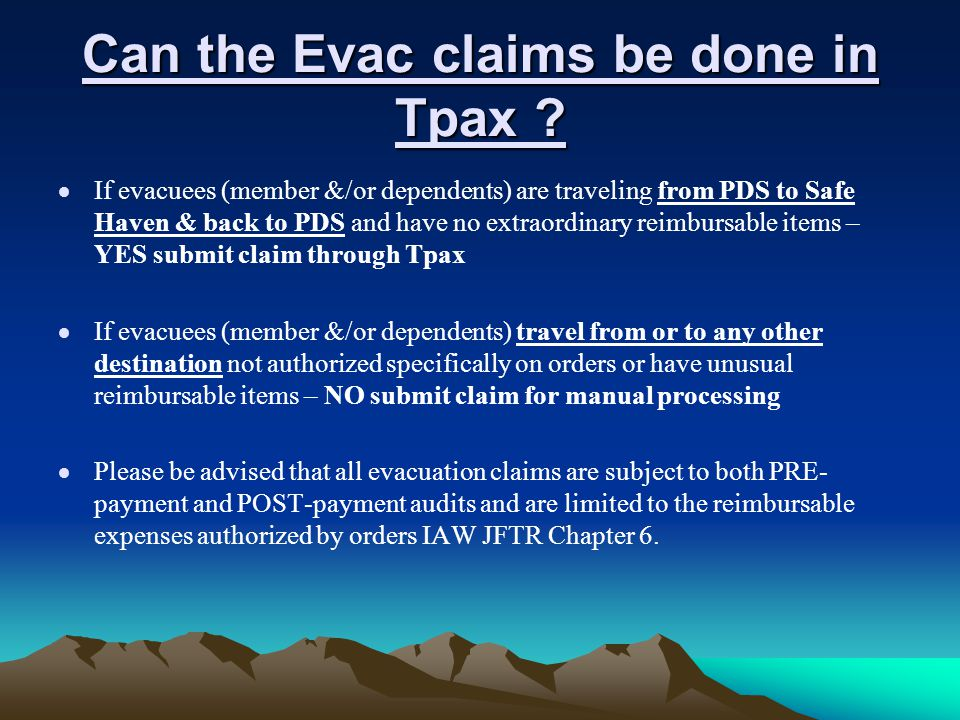 Can the Evac claims be done in Tpax ?  If evacuees (member &/or dependents) are traveling from PDS to Safe Haven & back to PDS and have no extraordin