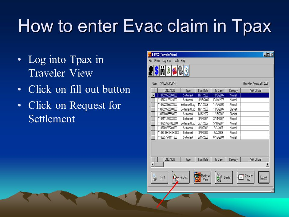 How to enter Evac claim in Tpax Log into Tpax in Traveler View Click on fill out button Click on Request for Settlement