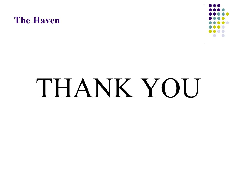 THANK YOU The Haven