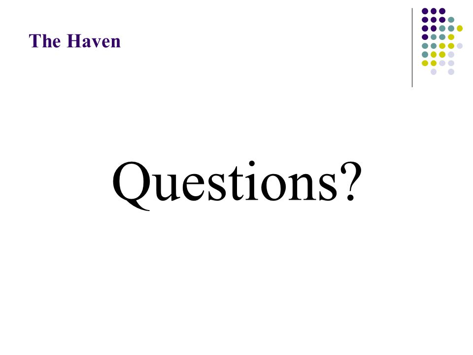 Questions The Haven