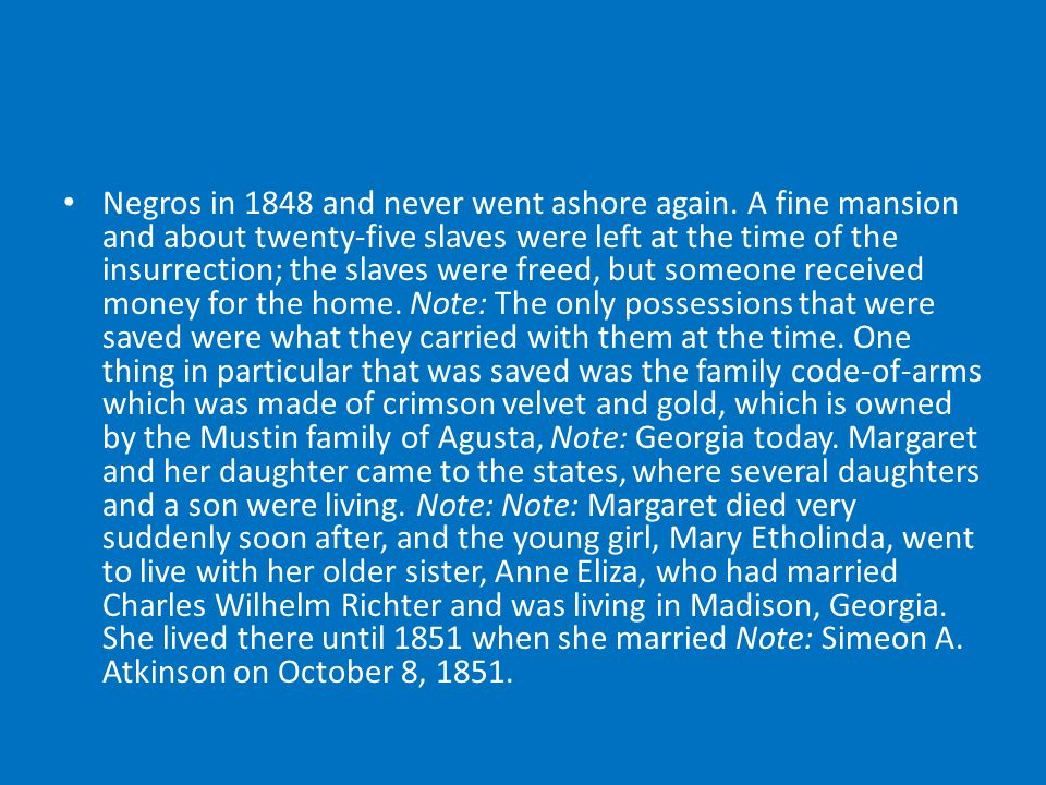 Negros in 1848 and never went ashore again. A fine mansion and about twenty-five slaves were left at the time of the insurrection; the slaves were fre
