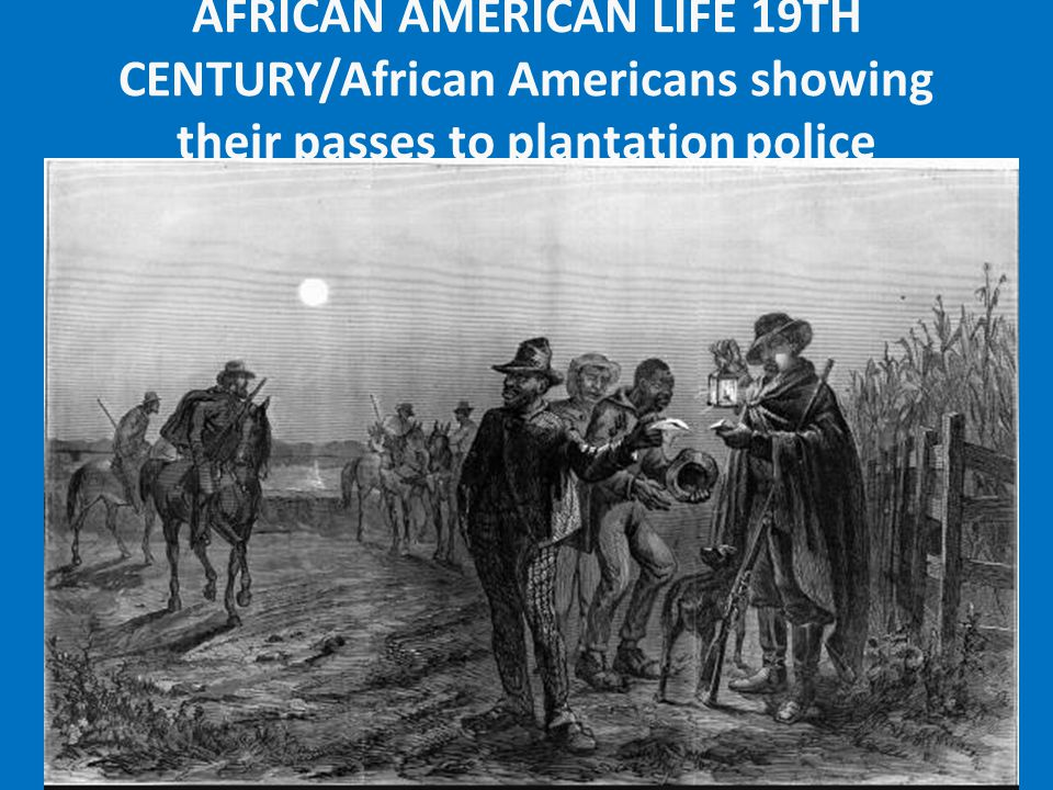 AFRICAN AMERICAN LIFE 19TH CENTURY/African Americans showing their passes to plantation police