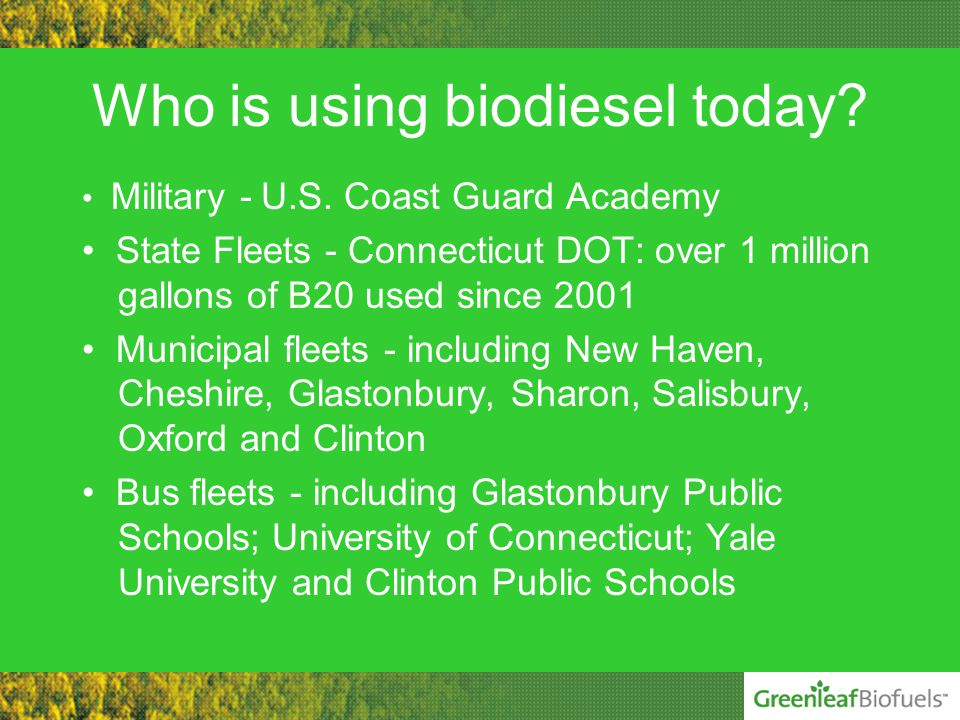 Who is using biodiesel today. Military - U.S.