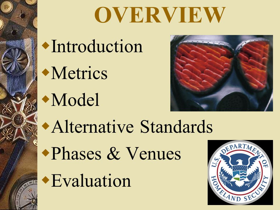 OVERVIEW  Introduction  Metrics  Model  Alternative Standards  Phases & Venues  Evaluation